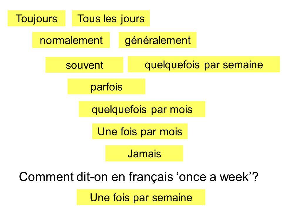 Comment dit-on en français 'once a week'