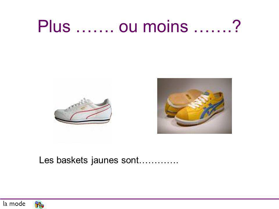 Plus ……. ou moins ……. Les baskets jaunes sont…………. la mode