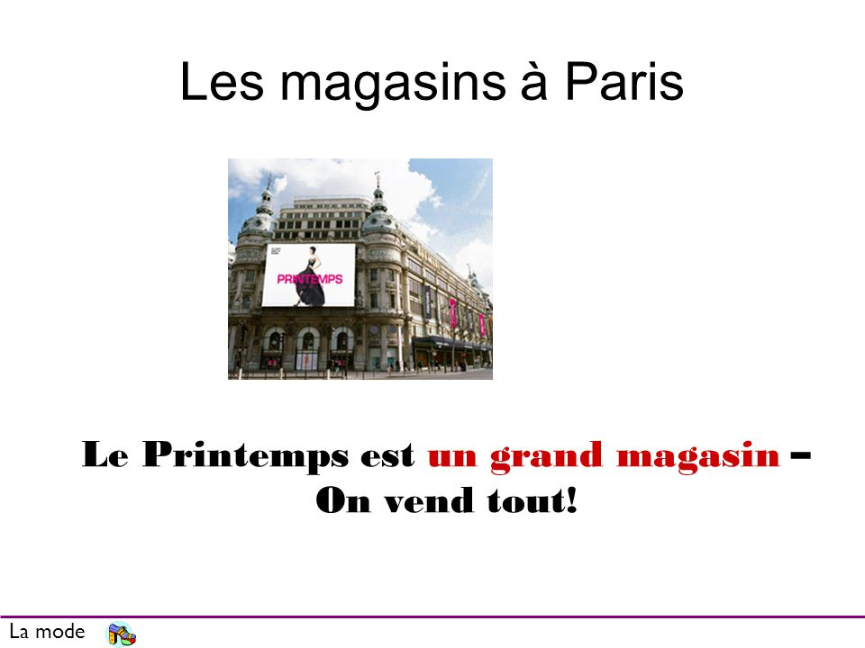 Le Printemps est un grand magasin – On vend tout!