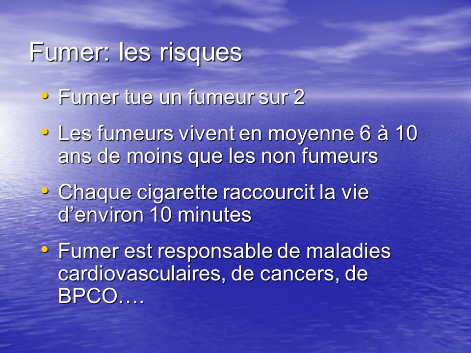 Fumer: les risques Fumer tue un fumeur sur 2