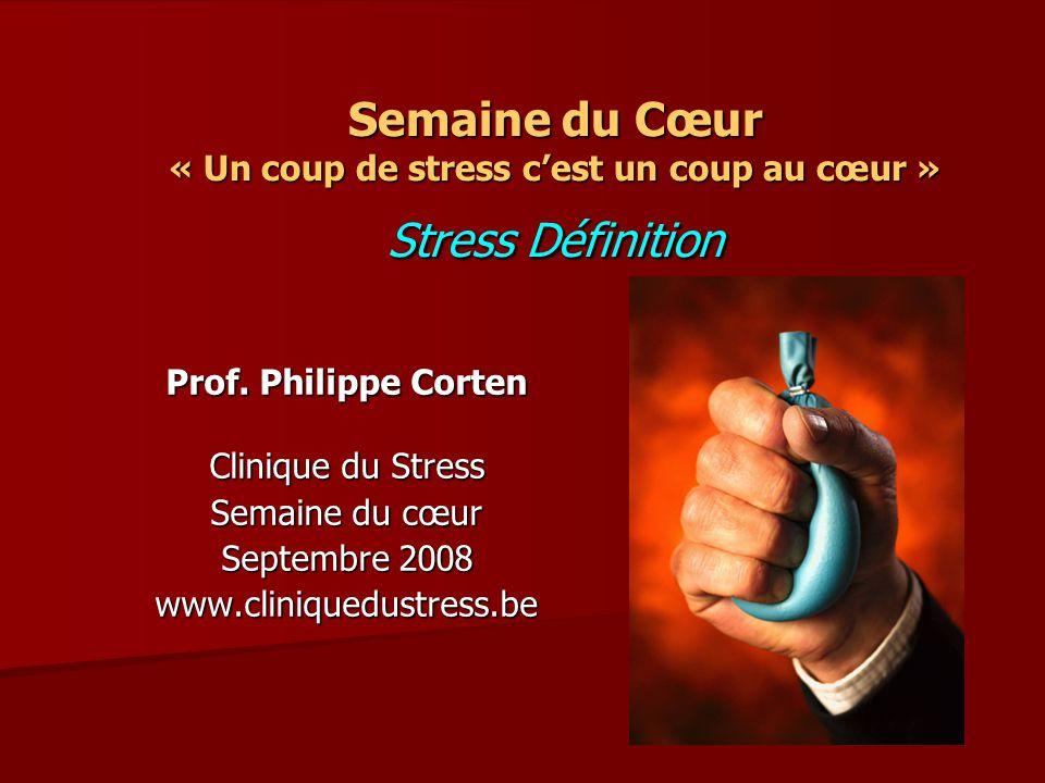 Semaine du Cœur « Un coup de stress c'est un coup au cœur » Stress Définition