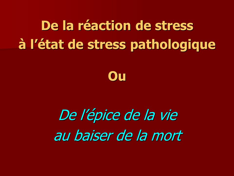 De la réaction de stress à l'état de stress pathologique