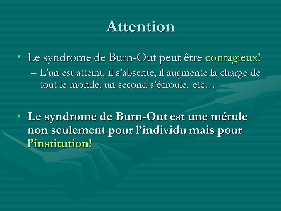 Attention Le syndrome de Burn-Out peut être contagieux!