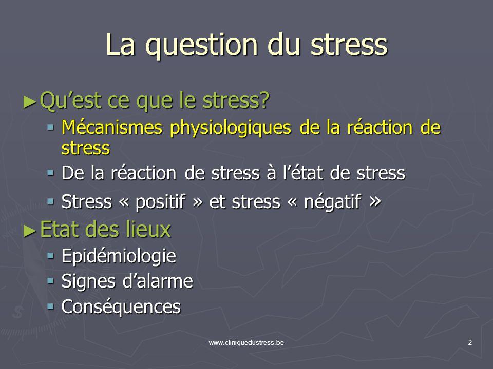 La question du stress Qu'est ce que le stress Etat des lieux