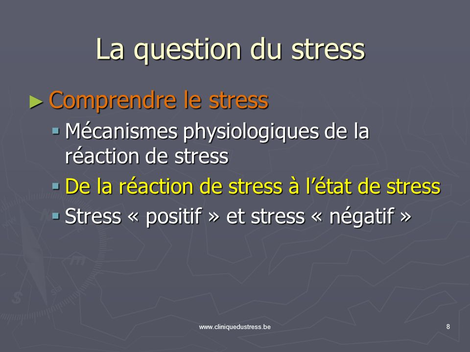 La question du stress Comprendre le stress