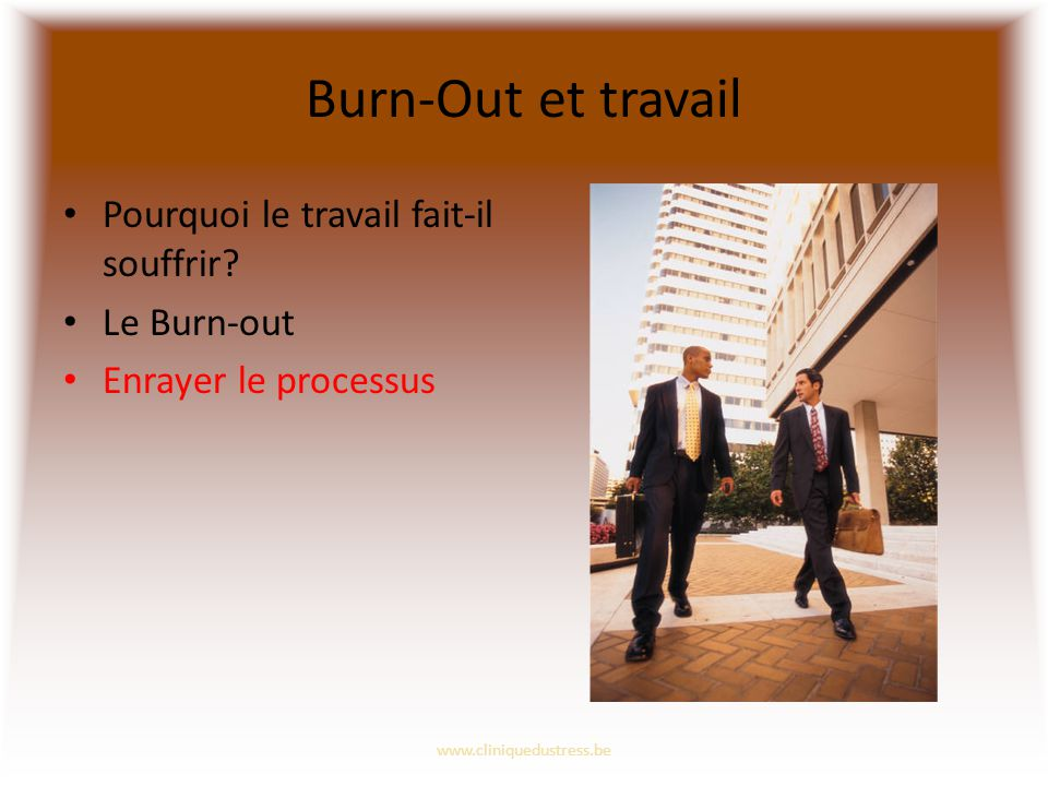 Burn-Out et travail Pourquoi le travail fait-il souffrir Le Burn-out