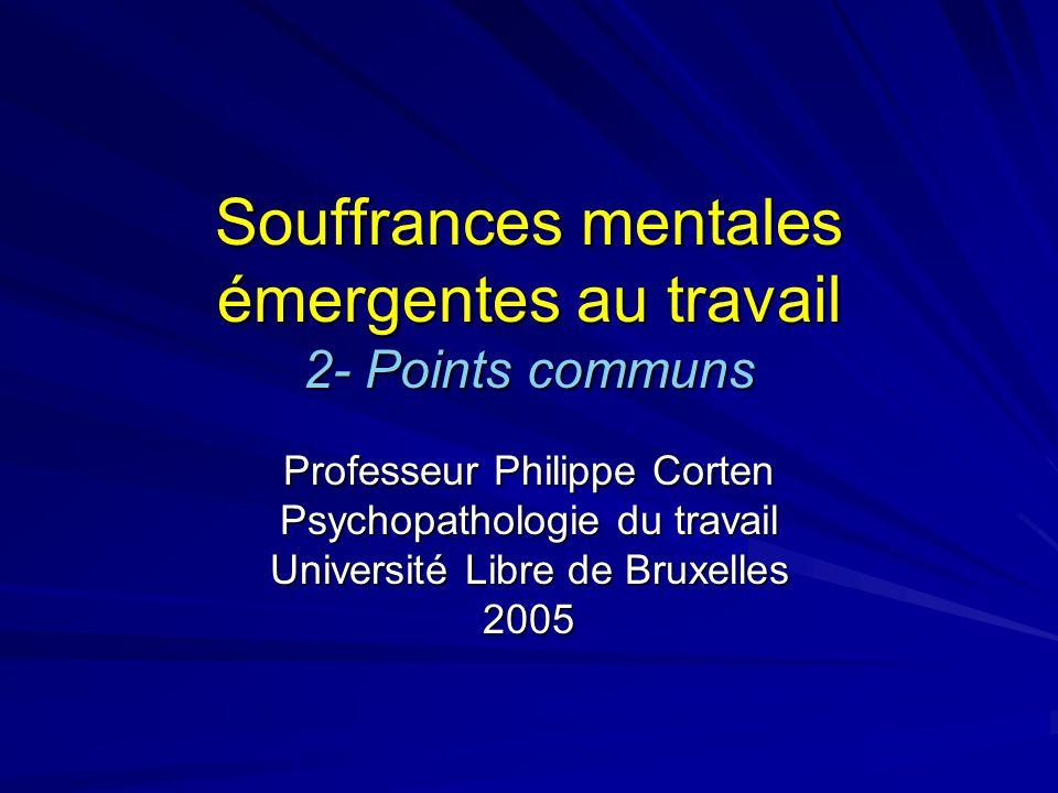Souffrances mentales émergentes au travail 2- Points communs