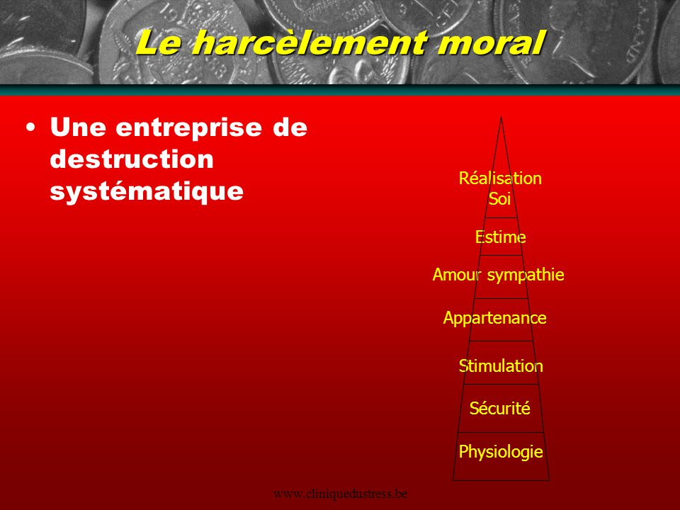 Le harcèlement moral Une entreprise de destruction systématique