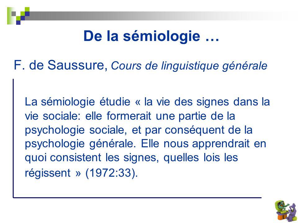 De la sémiologie … F. de Saussure, Cours de linguistique générale