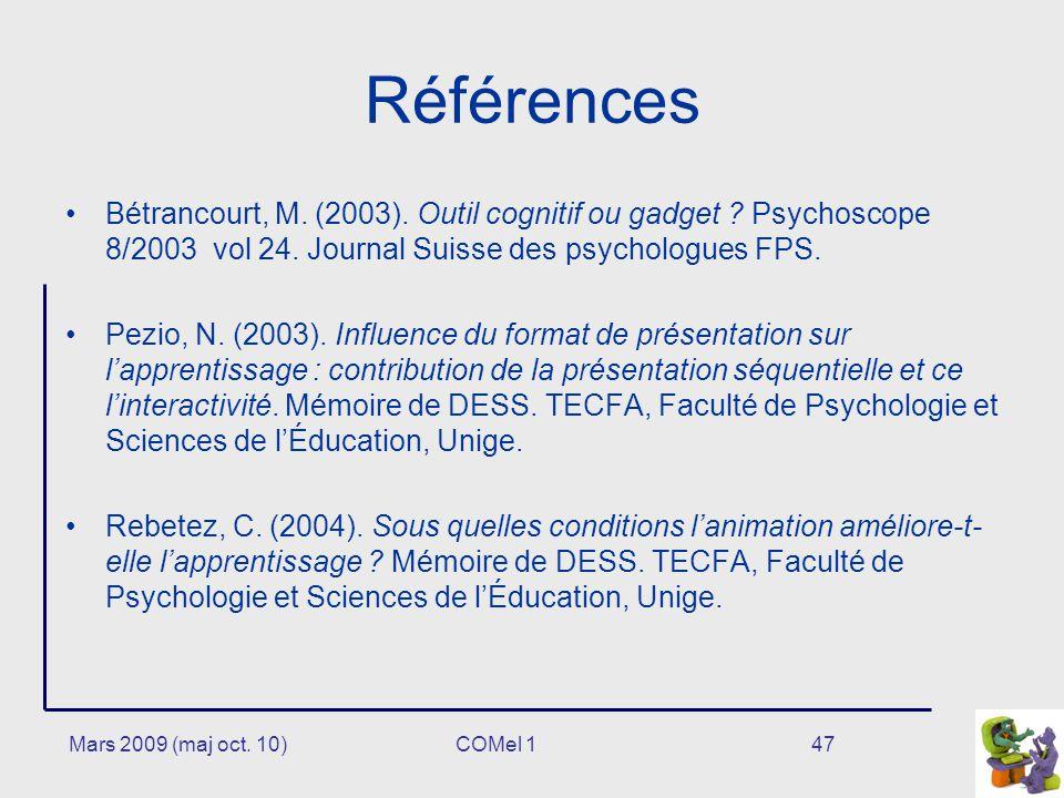 Références Bétrancourt, M. (2003). Outil cognitif ou gadget Psychoscope 8/2003 vol 24. Journal Suisse des psychologues FPS.