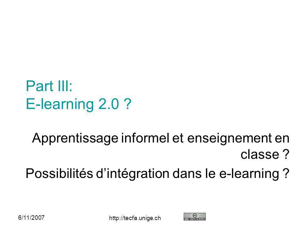 Part III: E-learning 2.0 Apprentissage informel et enseignement en classe Possibilités d'intégration dans le e-learning