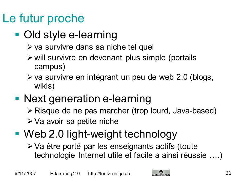Le futur proche Old style e-learning Next generation e-learning