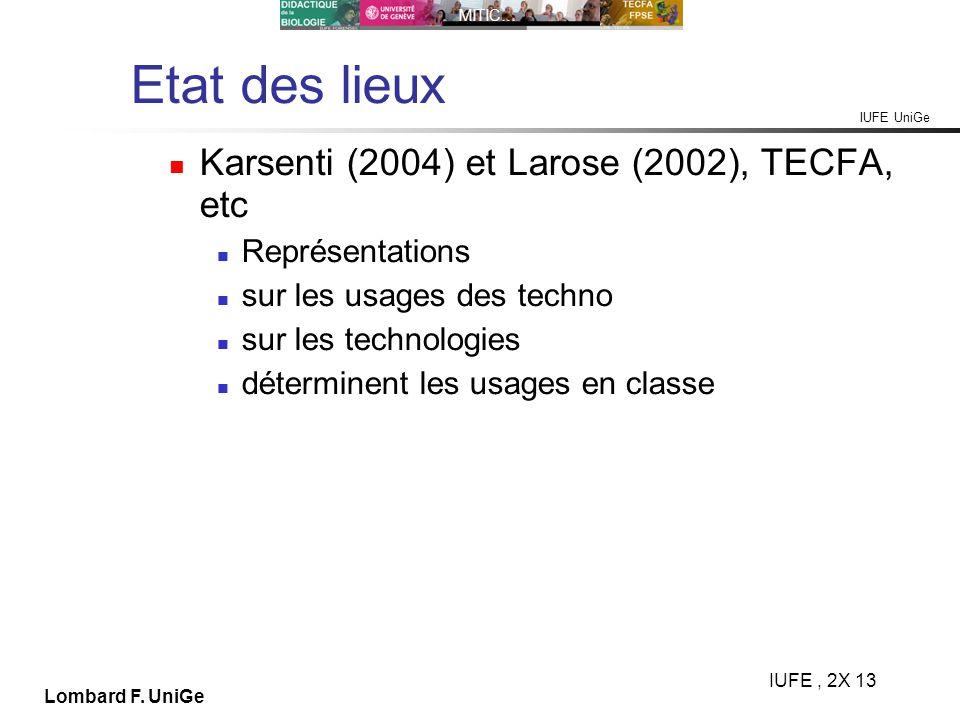 Etat des lieux Karsenti (2004) et Larose (2002), TECFA, etc