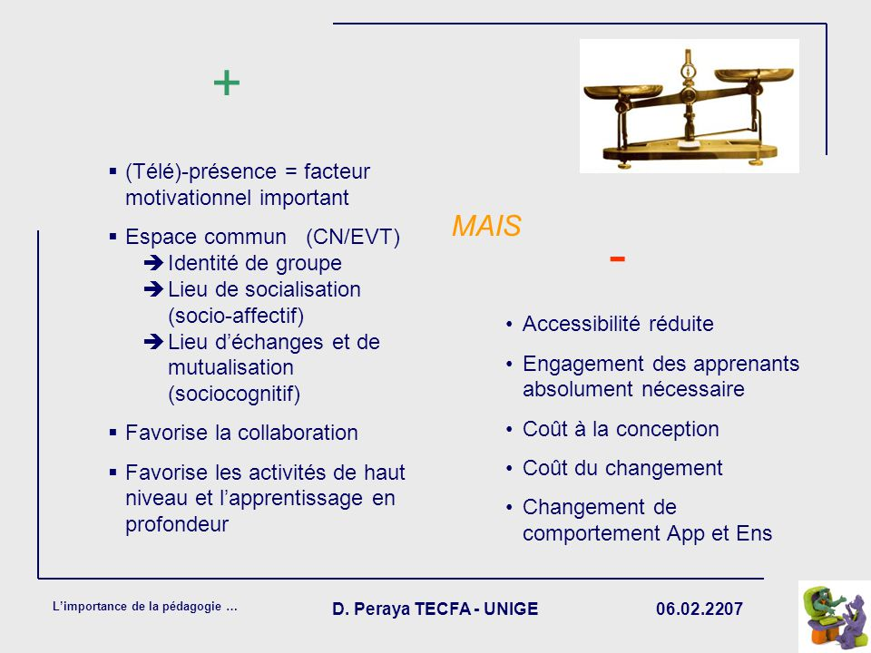 + - MAIS (Télé)-présence = facteur motivationnel important