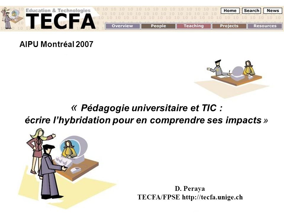 D. Peraya TECFA/FPSE http://tecfa.unige.ch