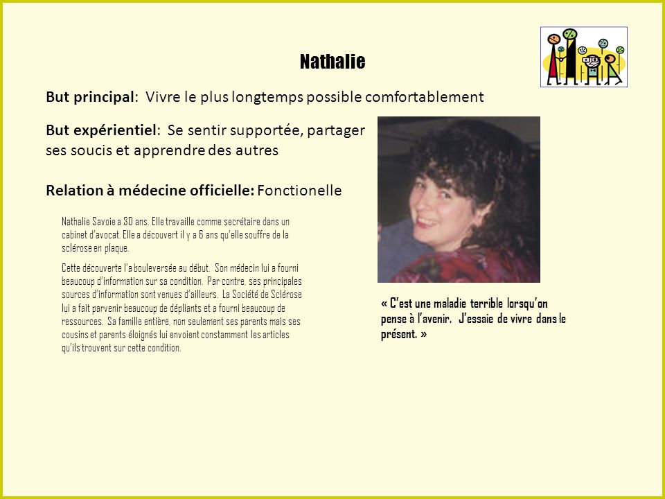 Nathalie But principal: Vivre le plus longtemps possible comfortablement.