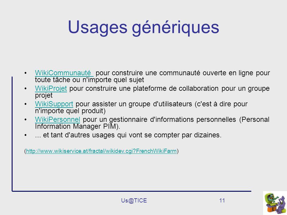Usages génériques WikiCommunauté pour construire une communauté ouverte en ligne pour toute tâche ou n importe quel sujet.