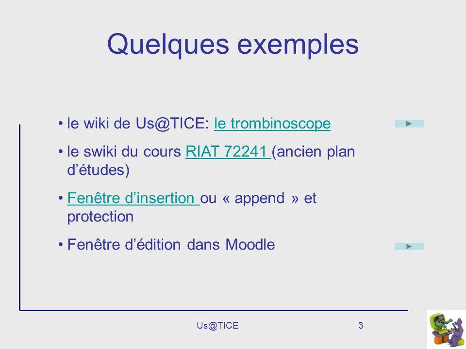 Quelques exemples le wiki de Us@TICE: le trombinoscope
