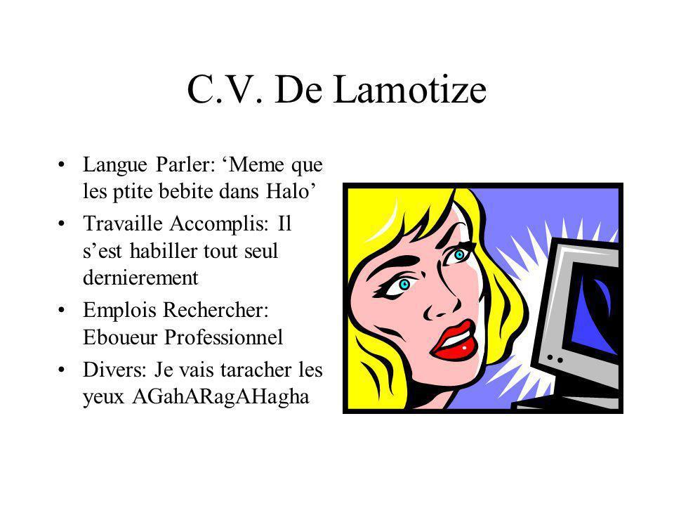 C.V. De Lamotize Langue Parler: 'Meme que les ptite bebite dans Halo'
