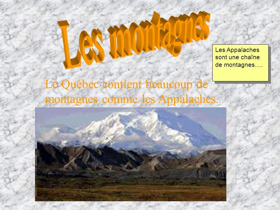 Les montagnes Les Appalaches sont une chaîne de montagnes….