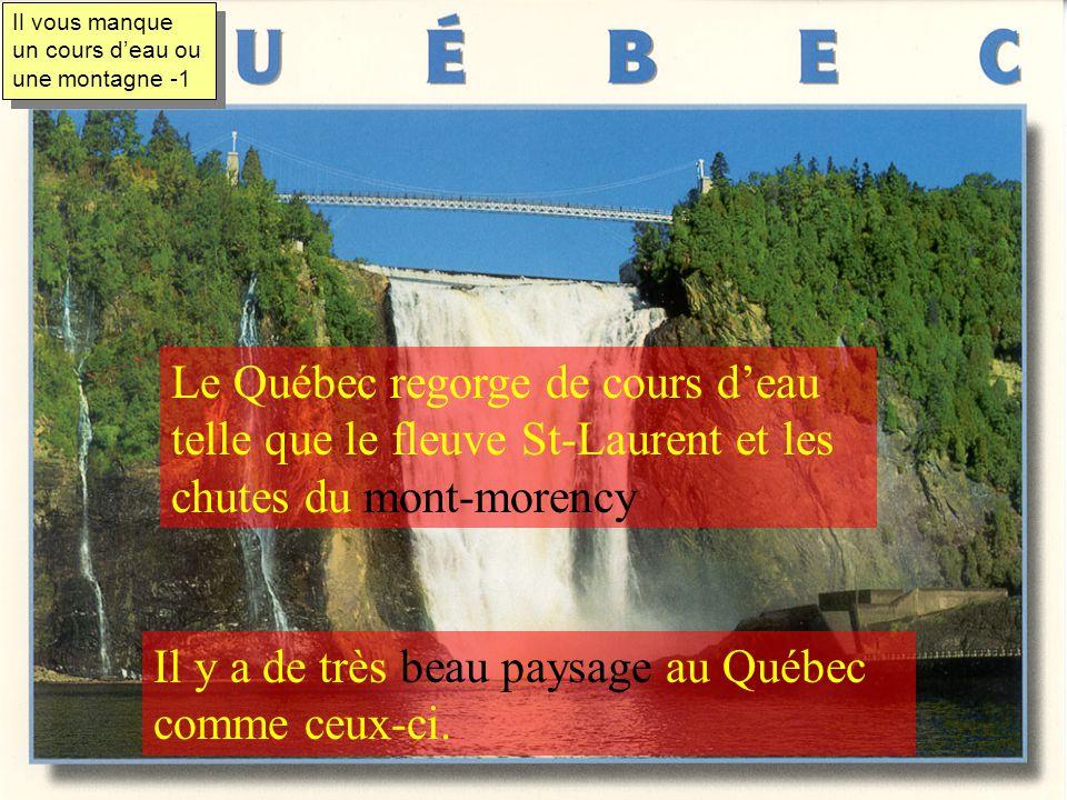 Il y a de très beau paysage au Québec comme ceux-ci.