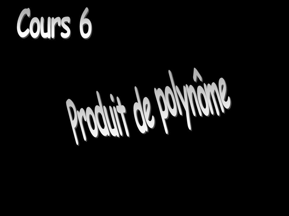 Cours 6 Cours 6 Produit de polynôme
