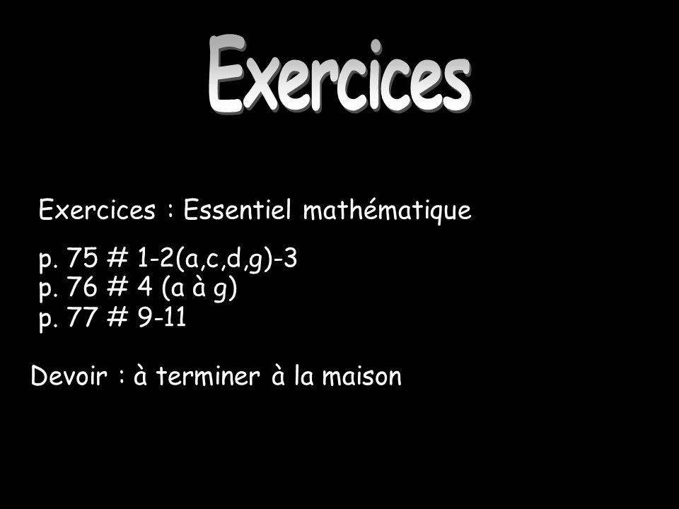 Exercices Exercices : Essentiel mathématique p. 75 # 1-2(a,c,d,g)-3