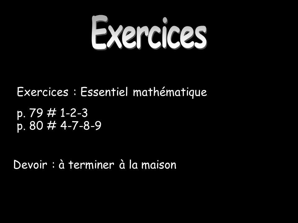 Exercices Exercices : Essentiel mathématique p. 79 # 1-2-3