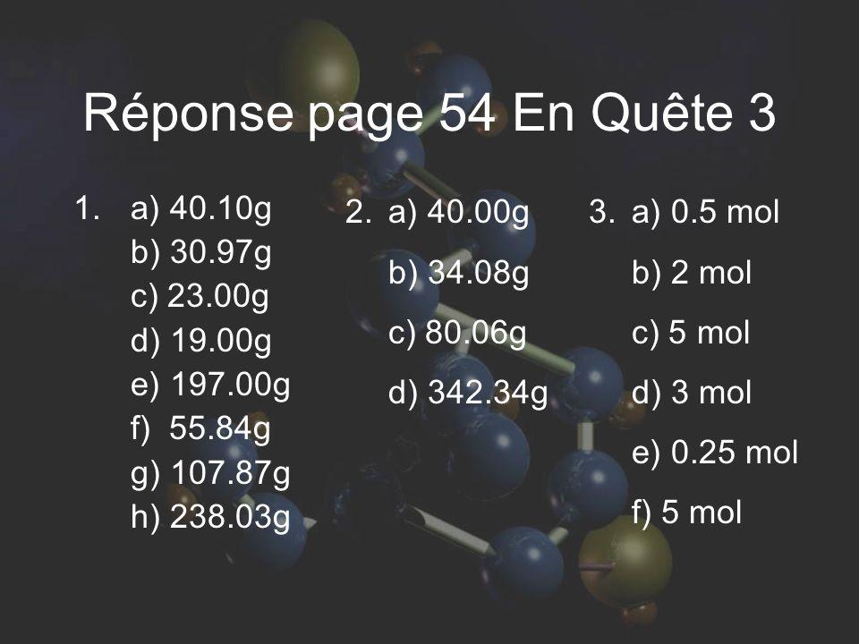 Réponse page 54 En Quête 3 a) 40.10g b) 30.97g c) 23.00g d) 19.00g