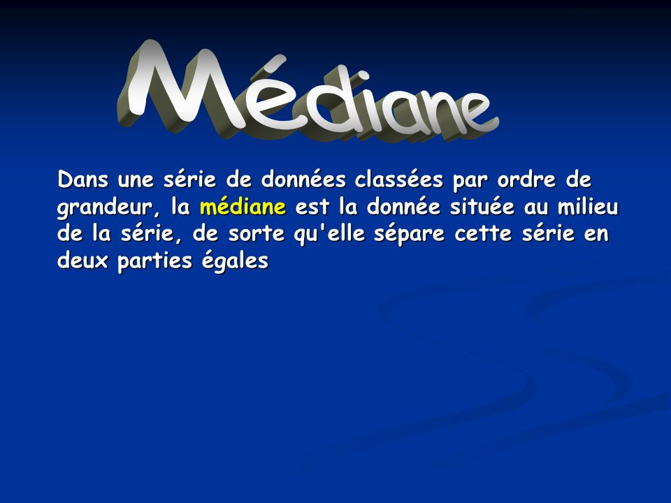 Médiane Médiane.