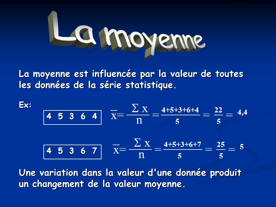 La moyenne  x n x= =  x n x= =