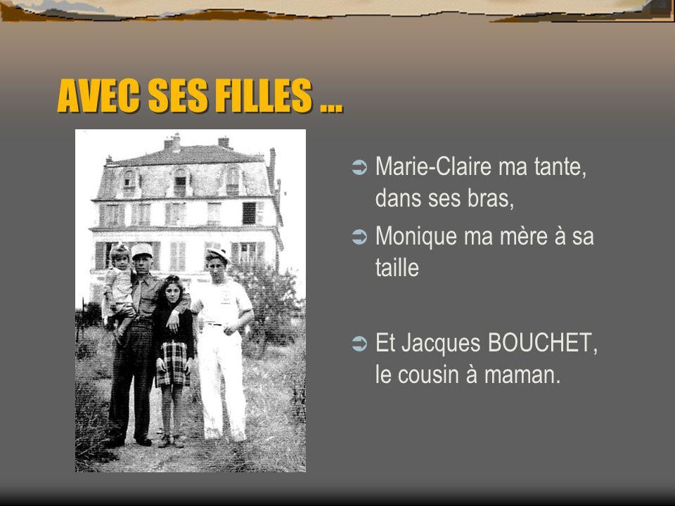 AVEC SES FILLES … Marie-Claire ma tante, dans ses bras,