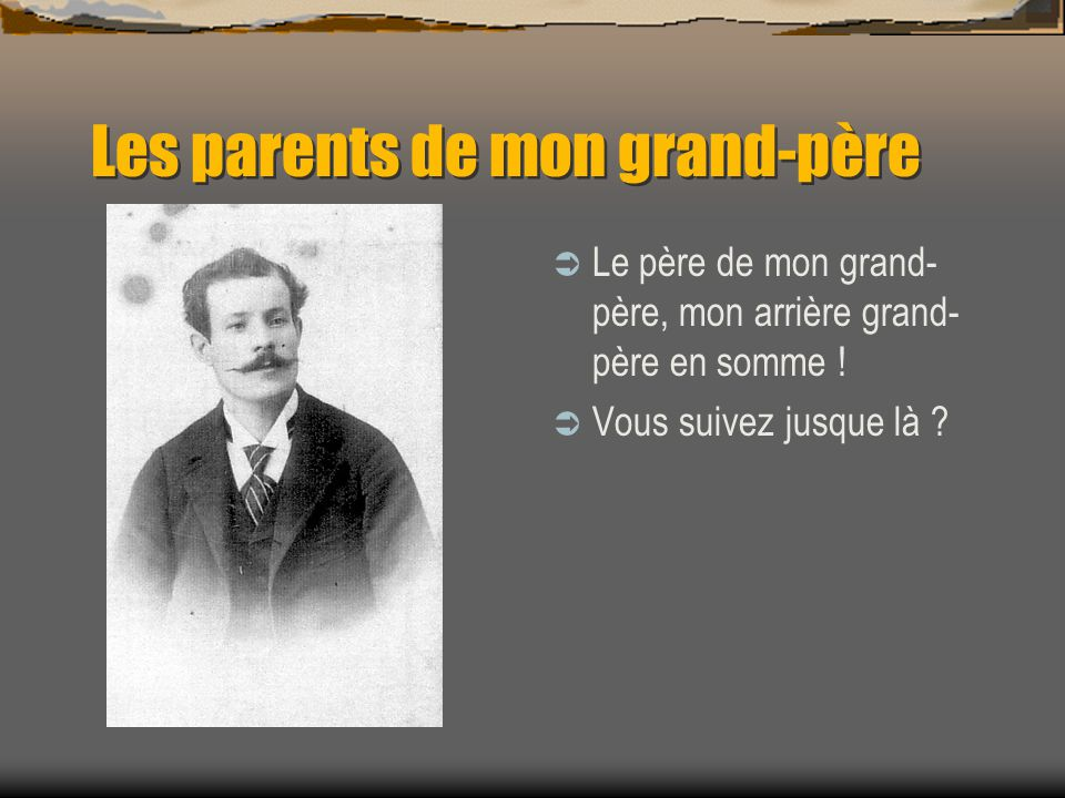 Les parents de mon grand-père