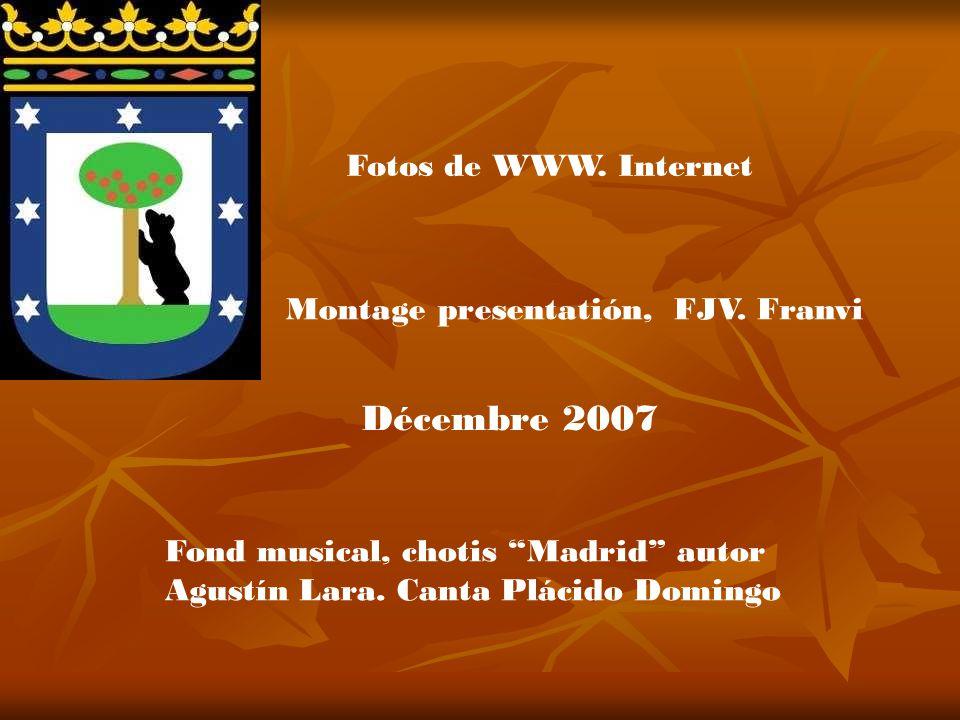 Décembre 2007 Fotos de WWW. Internet Montage presentatión, FJV. Franvi