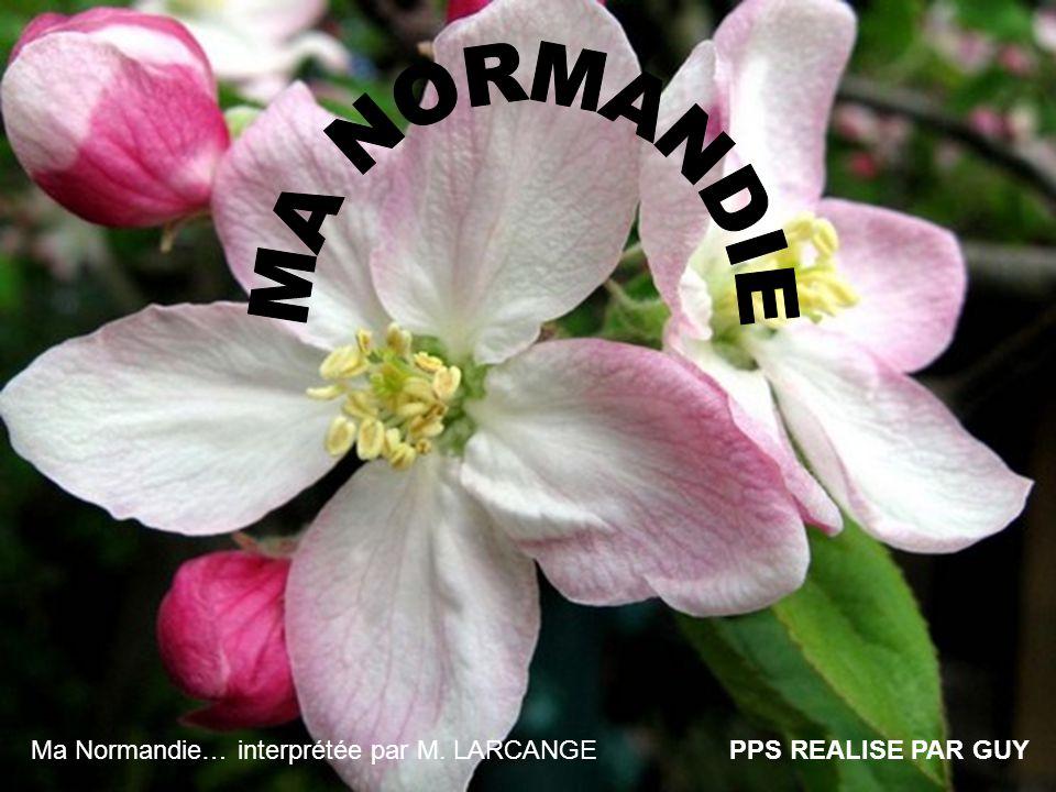 MA NORMANDIE Ma Normandie… interprétée par M. LARCANGE
