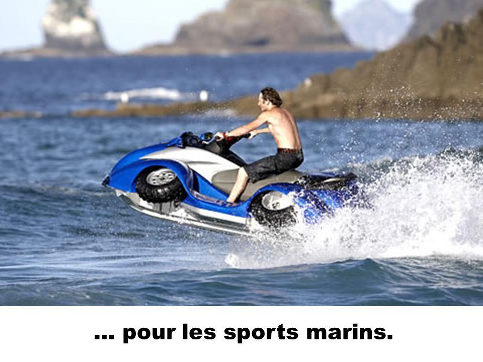 … pour les sports marins.