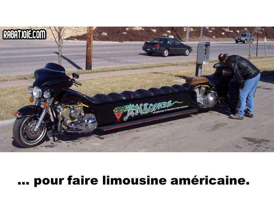 … pour faire limousine américaine.