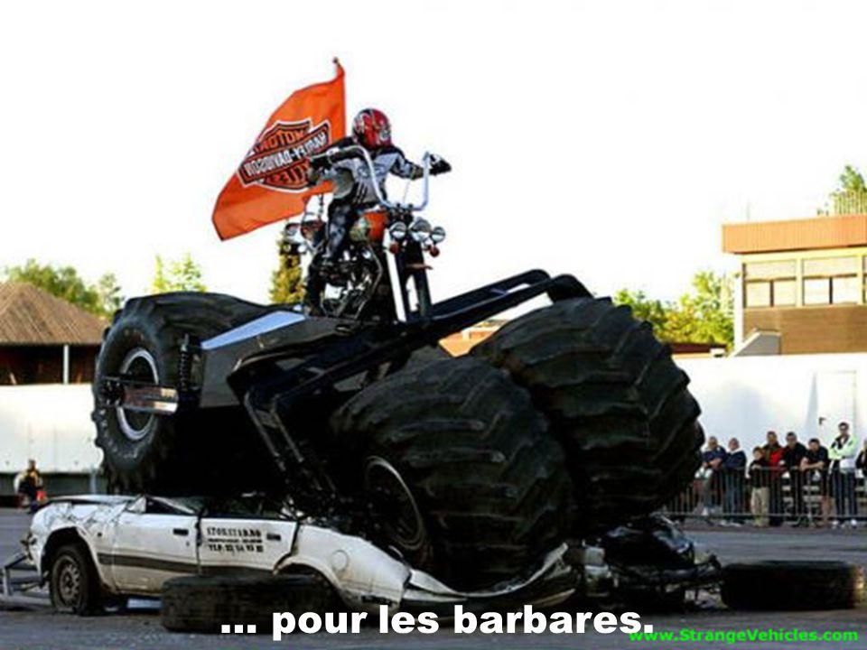 … pour les barbares.
