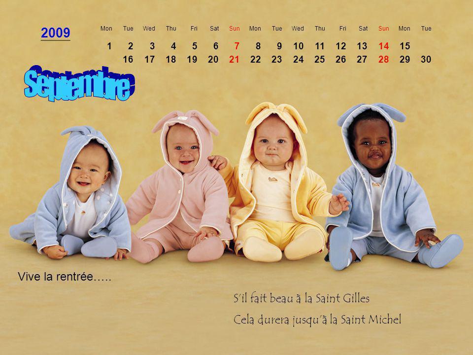 Septembre 2009 Vive la rentrée….. S'il fait beau à la Saint Gilles