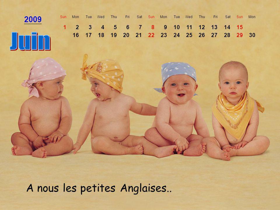 Juin A nous les petites Anglaises.. 2009 1 2 3 4 5 6 7 8 9 10 11 12 13
