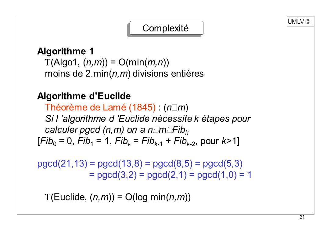 T(Algo1, (n,m)) = O(min(m,n)) moins de 2.min(n,m) divisions entières