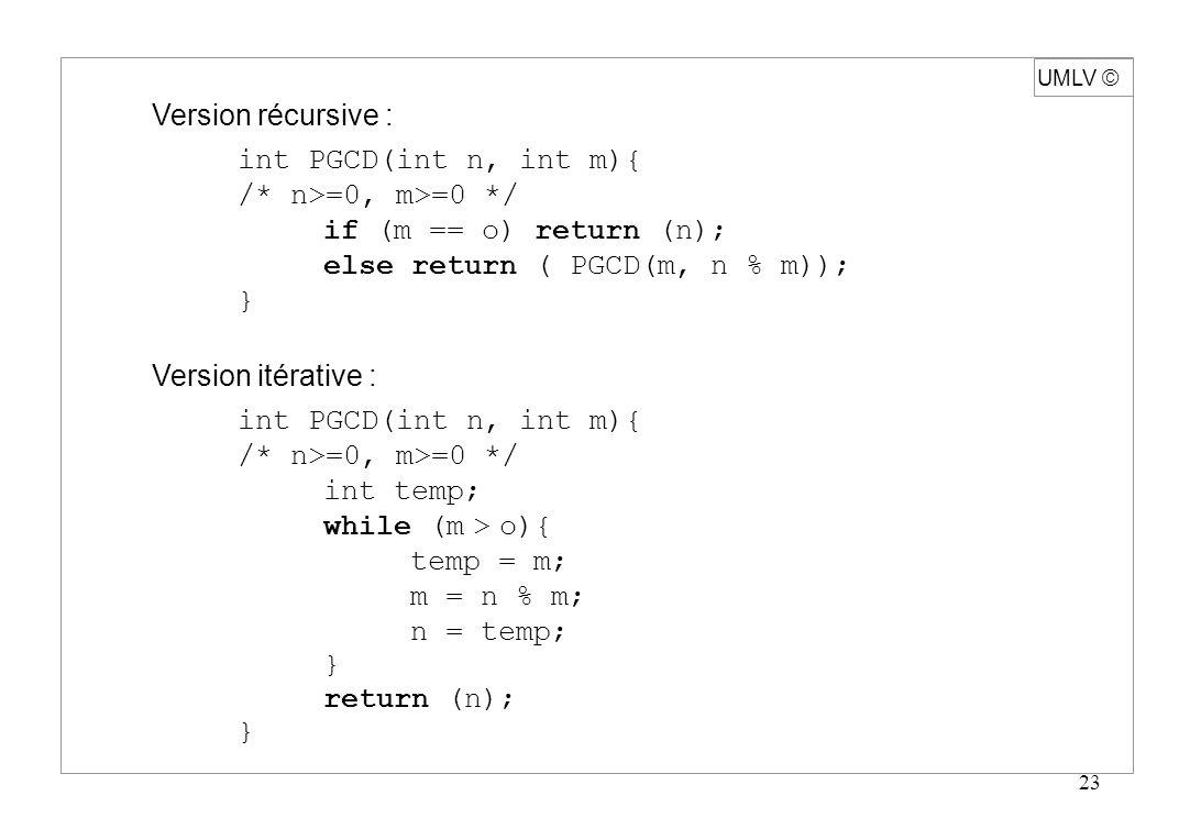 UMLV ã Version récursive : int PGCD(int n, int m){