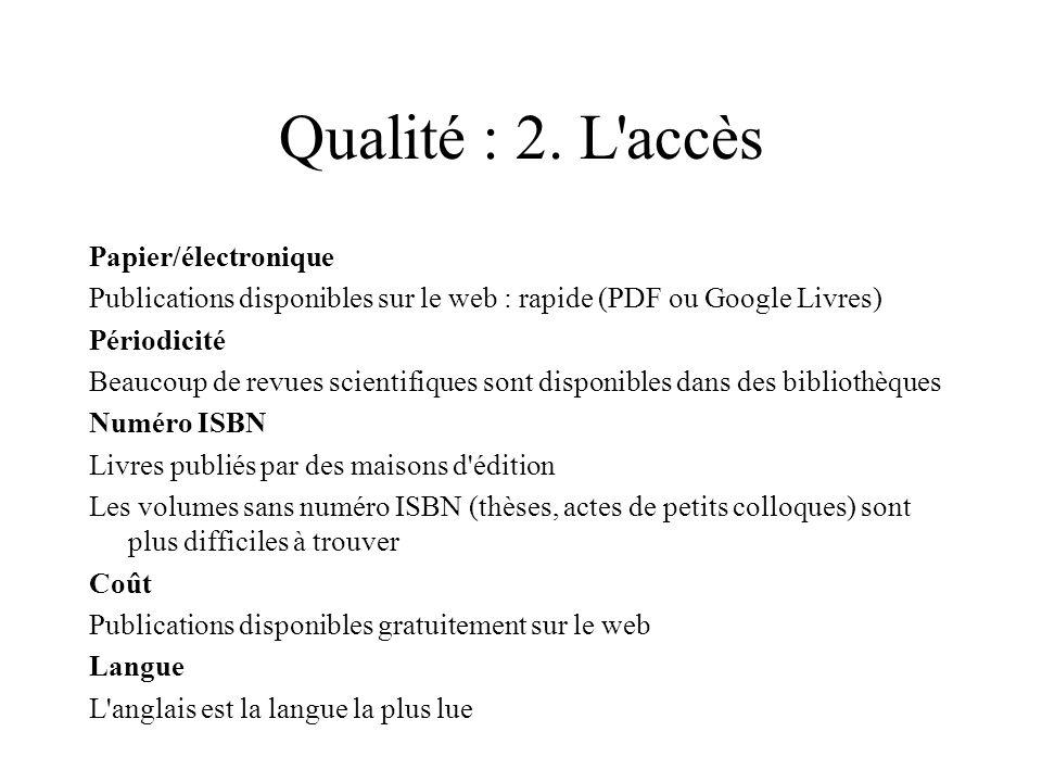 Qualité : 2. L accès Papier/électronique