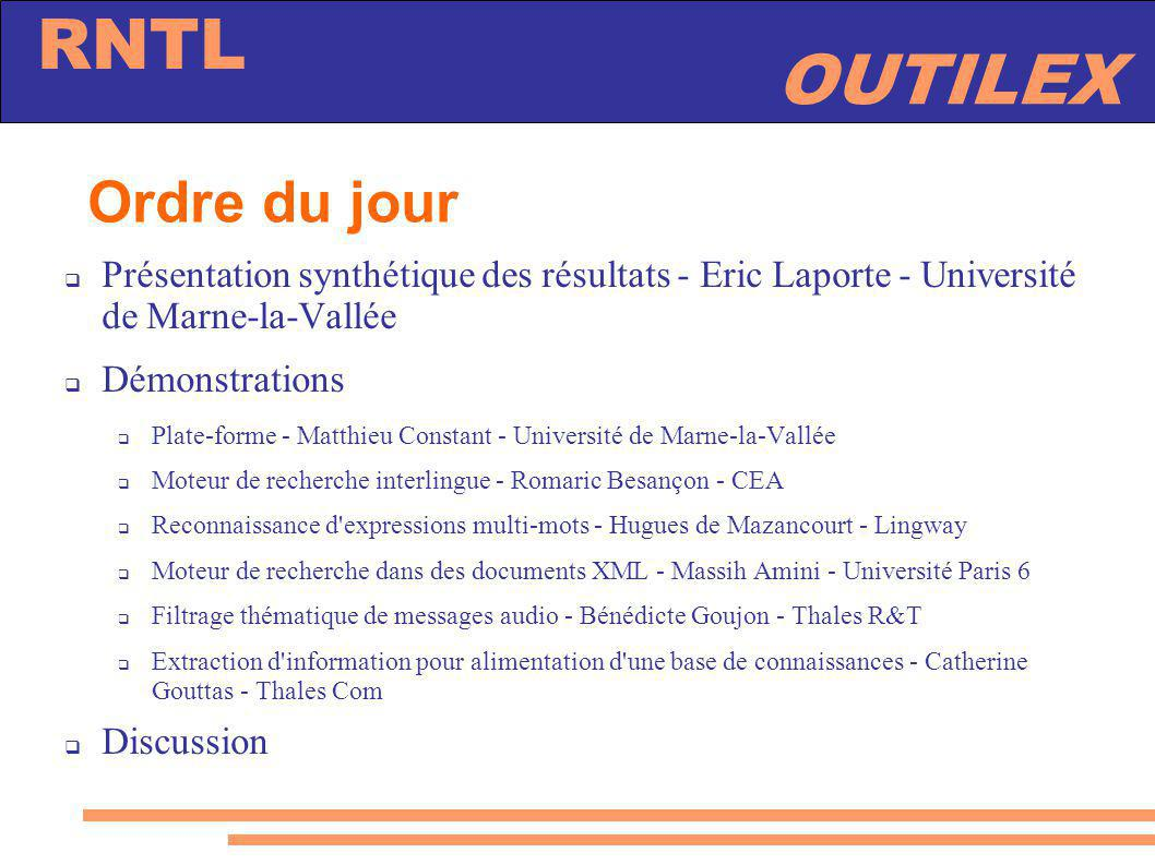 Ordre du jour Présentation synthétique des résultats - Eric Laporte - Université de Marne-la-Vallée.