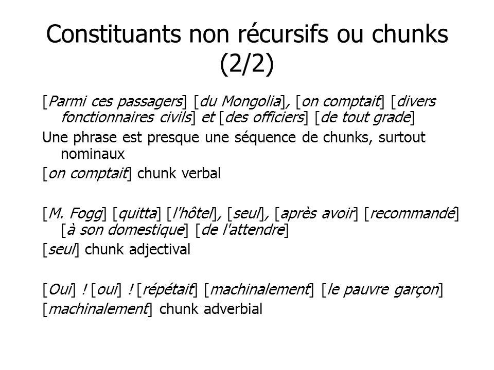 Constituants non récursifs ou chunks (2/2)