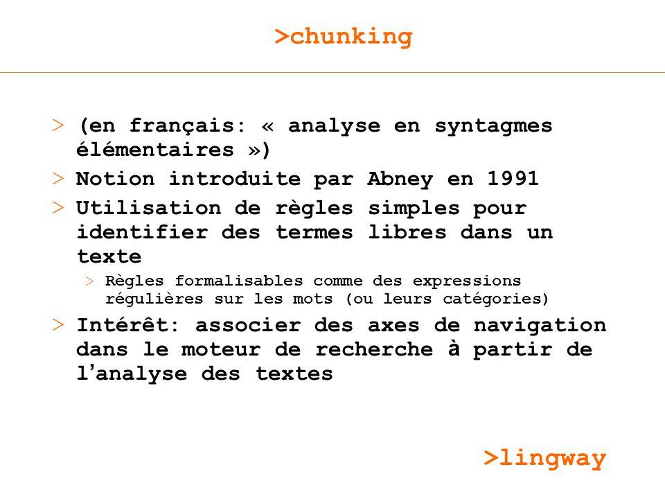 >chunking (en français: « analyse en syntagmes élémentaires »)