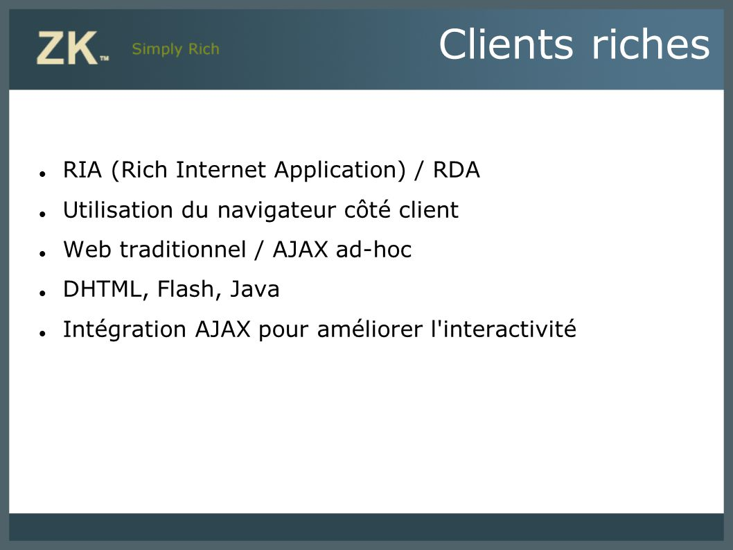 Clients riches RIA (Rich Internet Application) / RDA
