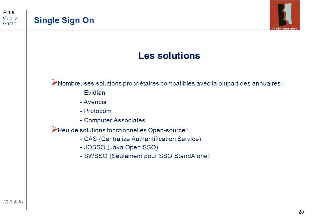 Les solutions Nombreuses solutions propriétaires compatibles avec la plupart des annuaires : - Evidian.