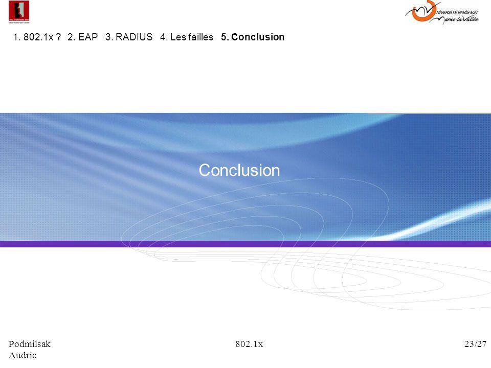 Conclusion 1. 802.1x 2. EAP 3. RADIUS 4. Les failles 5. Conclusion