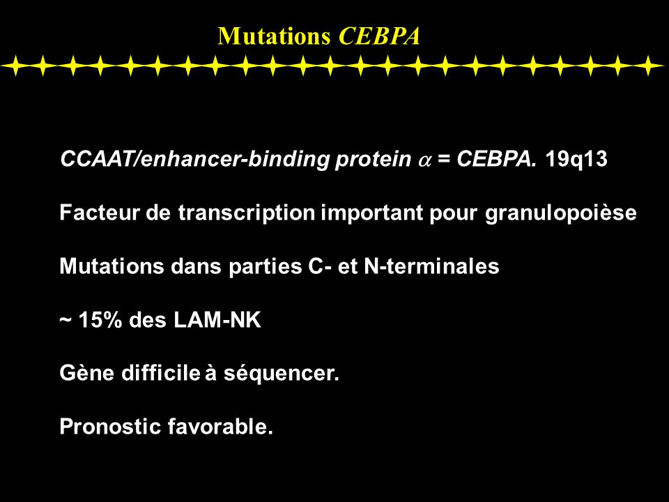 Mutations CEBPA CCAAT/enhancer-binding protein a = CEBPA. 19q13